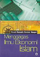 toko buku rahma: buku MENGGAGAS ILMU EKONOMI ISLAM, pengarang syed nawab haider naqwi, penerbit pustaka pelajar