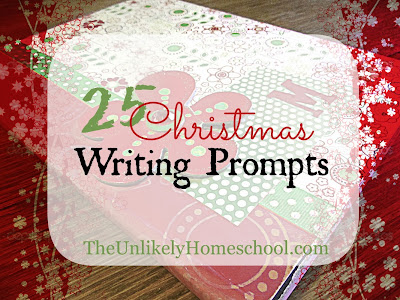 25 Christmas Writing Prompts: A Christmas Countdown for Homeschooling-The Unlikely Homeschool
