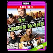 Cross Wars (2017) WEB-DL 720p Audio Ingles 5.1 Subtitulada