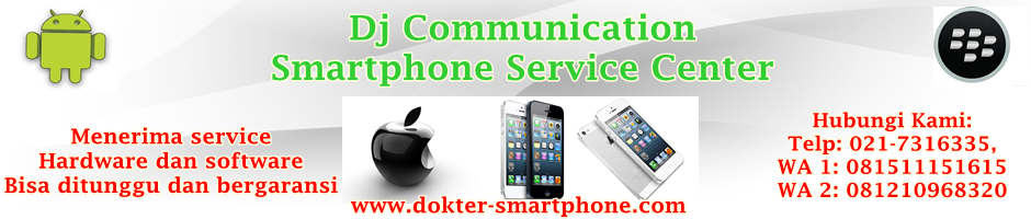 Pusat service smartphone terbaik di tangerang dan jakarta barat