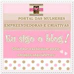 """Selo: """"Eu sigo o Blog Portal das Mulheres Empreendedoras e Criativas"""""""