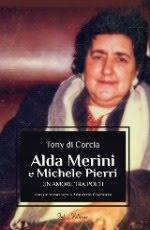 """""""Alda Merini e Michele Pierri. Un amore tra poeti"""" di Tony Di Corcia - clicca per info"""