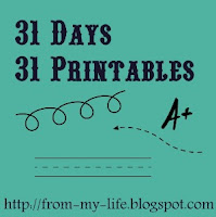 http://from-my-life.blogspot.com/search/label/31%20Days%2031%20Printables