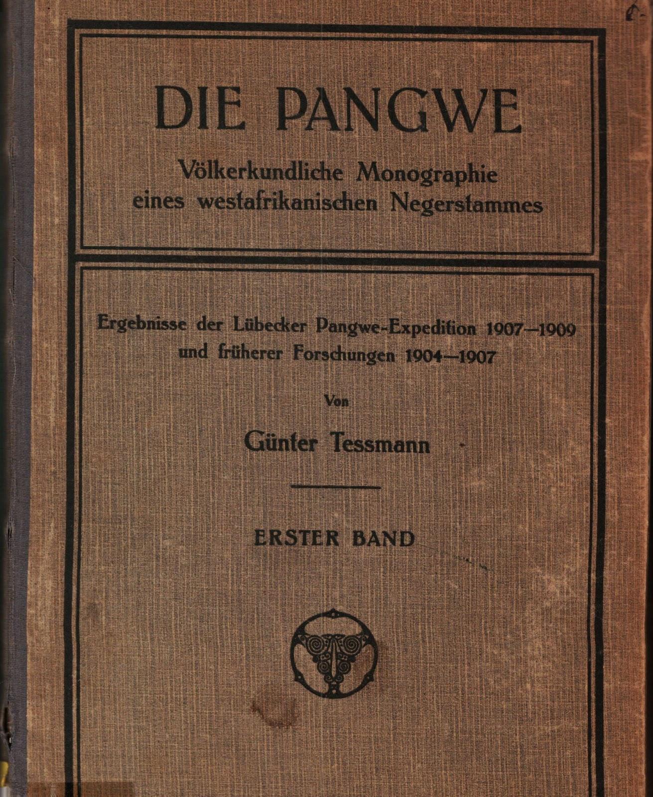 Günther Tessmann, Die Pangwe: Völkerkundliche Monographie Eines ...