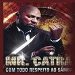 Mr. Catra – Com Todo Respeito Ao Samba 2012