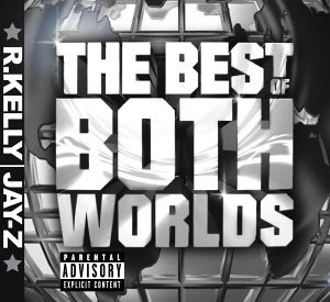 R_Kelly_And_Jayz-The_Best_of_Both_Worlds-(Retail)-2002-RNS