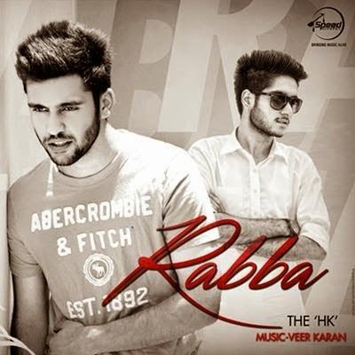 Rabba Lyrics - The HK Ft. Veer Karan NEW SONG | MP3 VIDEO DOWNLOAD