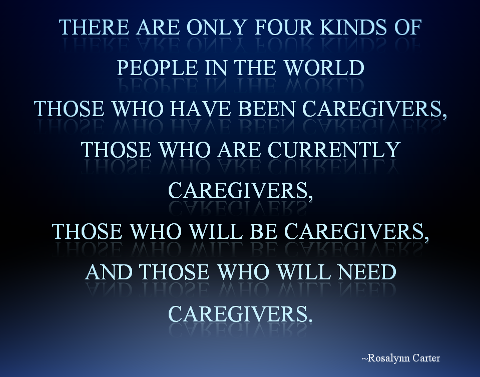Rosalyn Carter Caregiver Quote