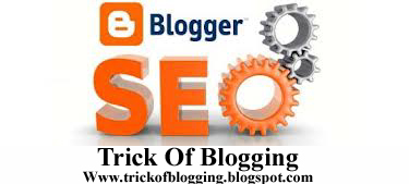 Best Blogger Tips And Tricks For My Blog SEO Instantly