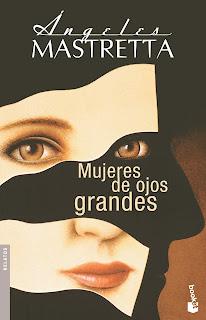Mujeres de ojos grandes Ángeles Mastretta