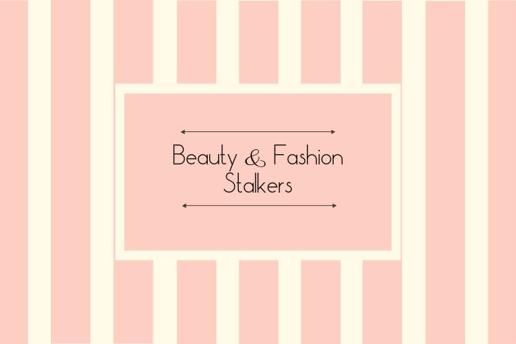 Beauty and Fashion Stalkers