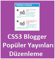 CSS3 ile Blogger Popüler Yayınları Düzenleme
