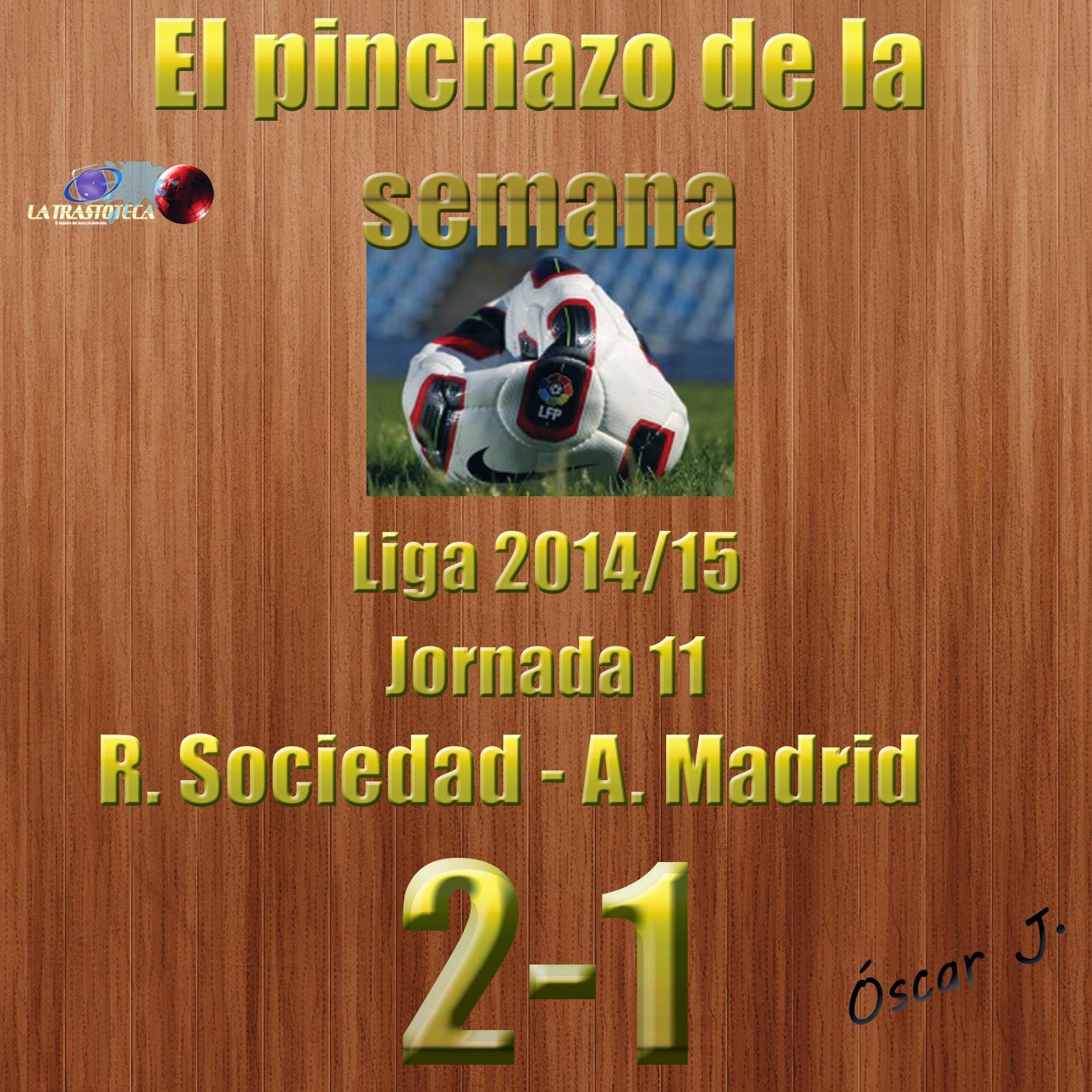 Real Sociedad 2-1 Atlético de Madrid. Liga 2014/15 - Jornada 11. El pinchazo de la semana.