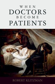 http://www.amazon.com/Doctors-Become-Patients-Robert-Klitzman/dp/0195327675