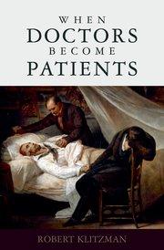 http://www.amazon.com/Doctors-Become-Patients-Robert-Klitzman/dp/0195327675