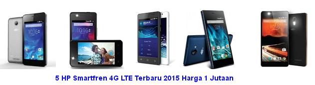 5 HP Smartfren 4G LTE Terbaru 2015 Harga 1 Jutaan