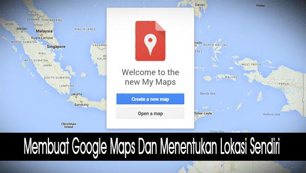 Membuat Google Maps Dan Menentukan Lokasi Sendiri