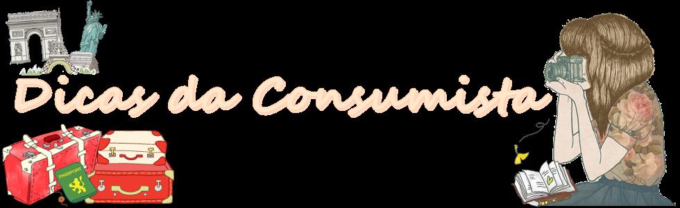 Dicas de uma consumista