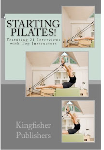 Starting Pilates-Featuring 21 Interviews with Top Instructors