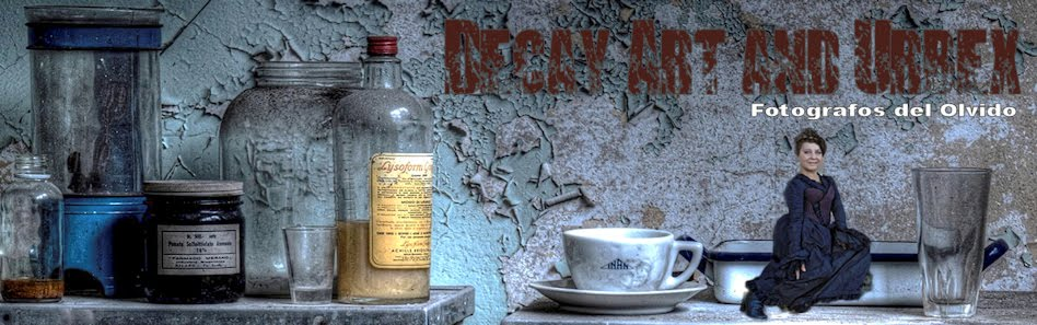 Decay Art and Urbex