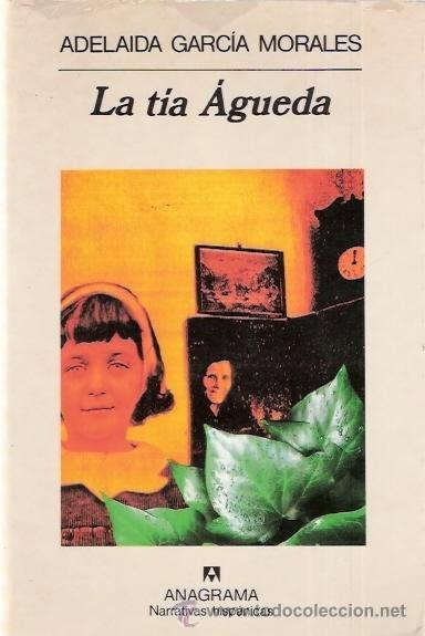 La tía Agueda - Adelaida García Morales.