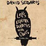 David Sedaris - Let's Explore Diabetes with Owls