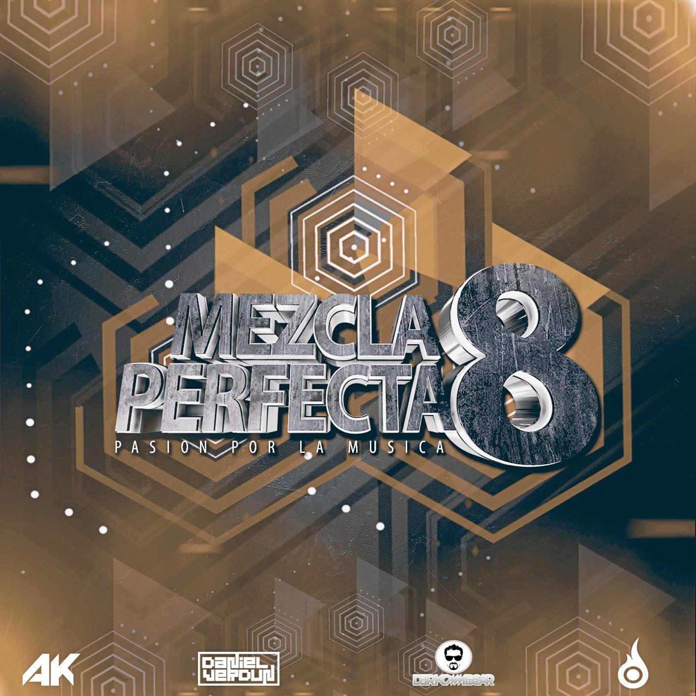 La Mezcla Perfecta 8 Dj Daniel Verdun Ft. Derkommissar (2015)