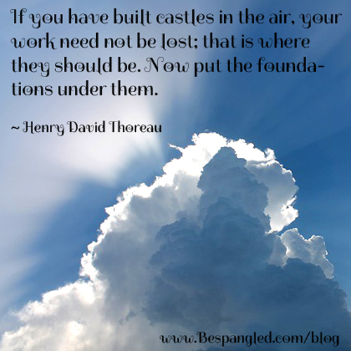 Quotes About Castles Best Bespangled Jewelry Dream Big  Build Your Castles In The Air