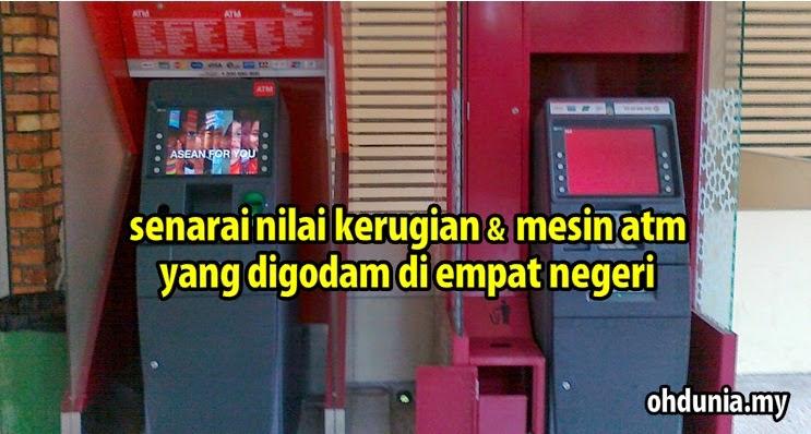 Senarai Kerugian & Lokasi Mesin ATM Yang Digodam Di Empat Negeri