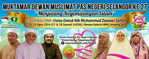 MUKTAMAR DEWAN MUSLIMAT PAS NEGERI SELANGOR KE-27 'MENJULANG KEGEMILANGAN ISLAM.'