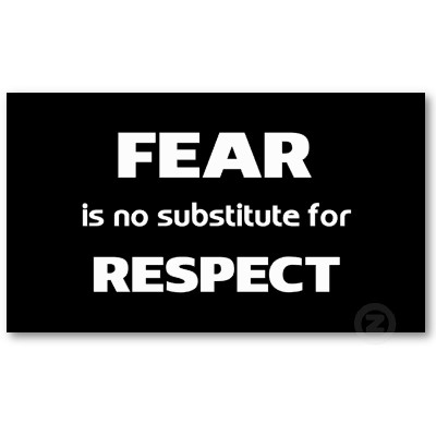 the difference between fear and respect Some abusive people can obtain respect (twisted respect) by dishing out fear that's the only connectionnormally fear of a person or persons is not.