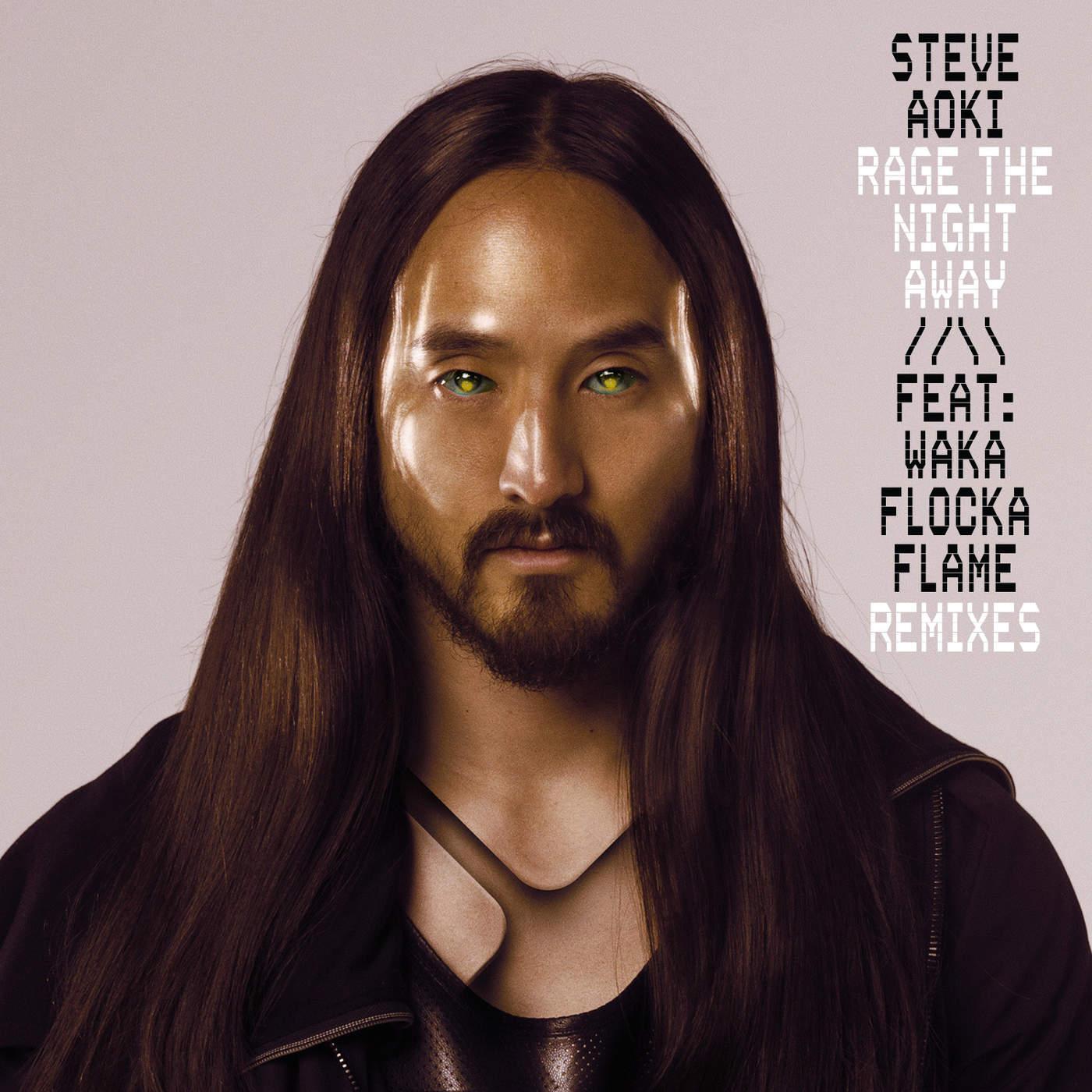 Steve Aoki - Rage the Night Away (feat. Waka Flocka Flame) [Remixes] - EP Cover