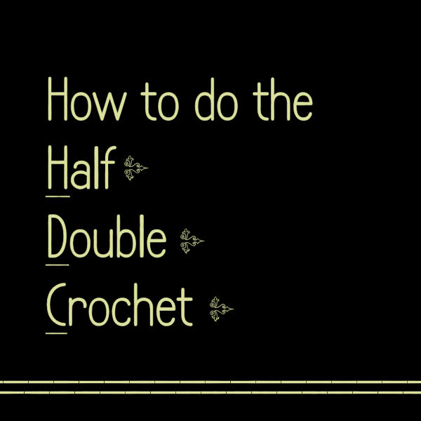 Crochet Stitches Half Treble How To Do : ... : Crochet Video Tutorial: How to do the Half Double Crochet (HDC