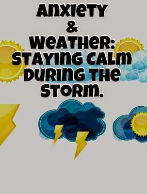 You may be able to stay calm during bad weather with these helpful tips!