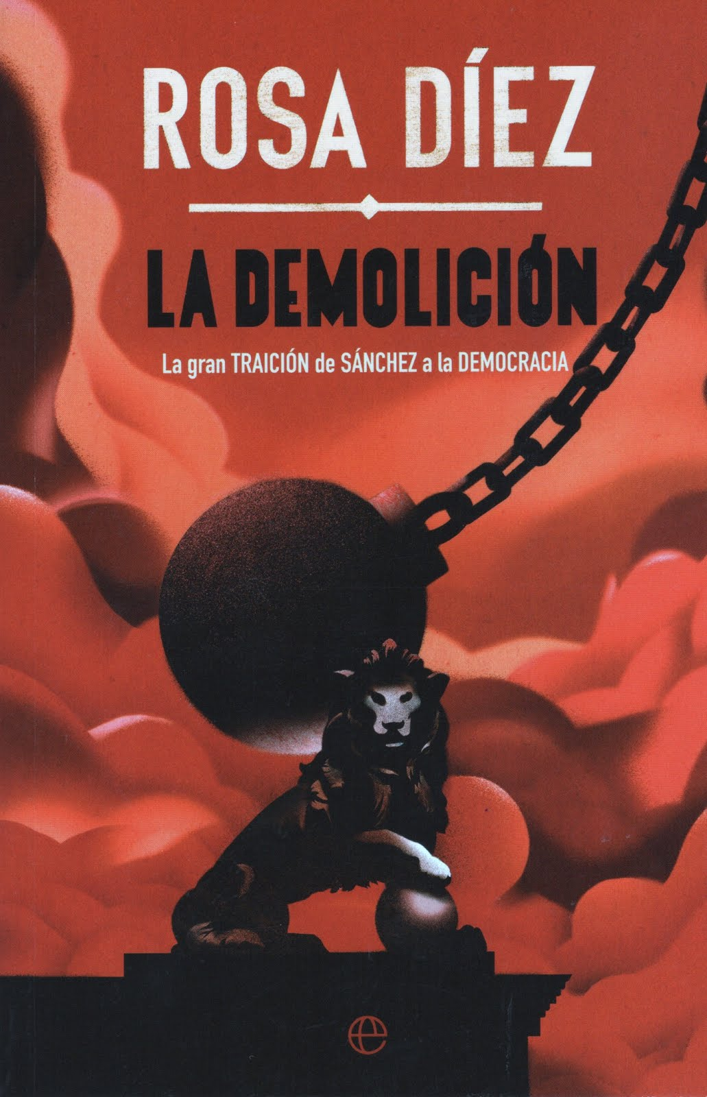 Rosa Díez (La demolición) La gran traición de Sánchez a la democracia