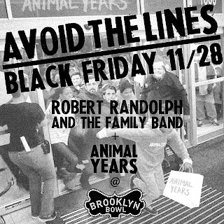 Animal Years (Brooklyn Roots Rock) Open for Robert Randolph and The Family Band @ Brooklyn Bowl on Nov. 28th