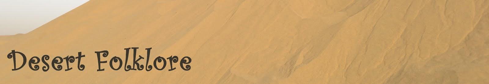 Desert Folklore