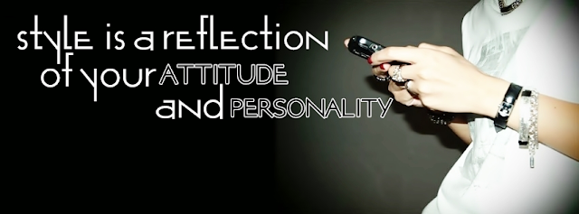 STYLE IS A REFLECTION OF YOUR ATTITUDE AND PERSONALITY PROFILE FACEBOOK COVERS