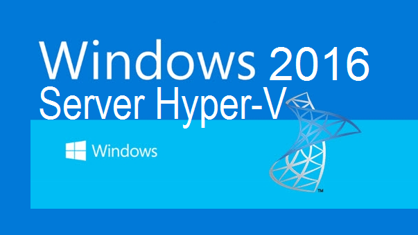 Windows Server 2016 and Hyper-V Server 2016