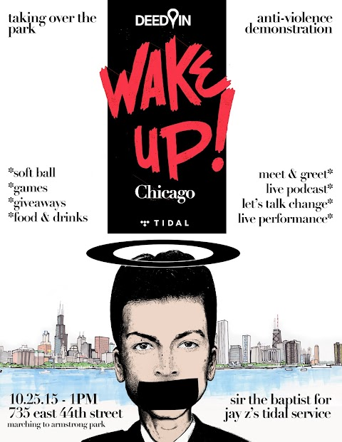 "EVENT PREVIEW: ""Wake Up Chicago"" Anti-Violence Demonstration Tomorrow (10/25) w/ Sir the Baptist and Jay-Z's Tidal"