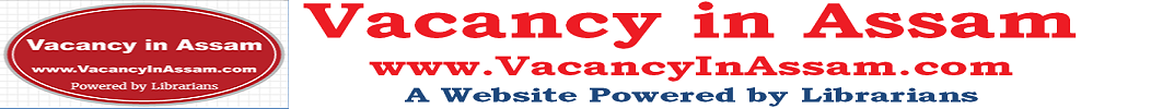 Vacancy, Job, Recruitment and Career in Assam in 2018