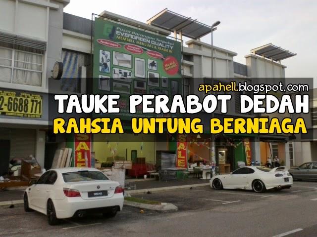 Tauke Perabot Dedah Rahsia Untung Berniaga http://apahell.blogspot.com/