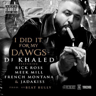 DJ Khaled - I Did It For My Dawgs