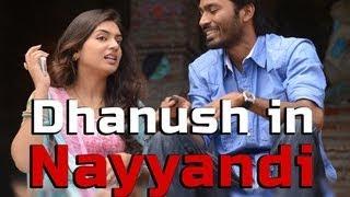 Dhanush in Nayyandi