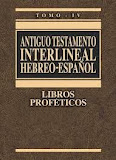 Antiguo Testamento Interlineal Hebreo-Español Completo Vol. 4.