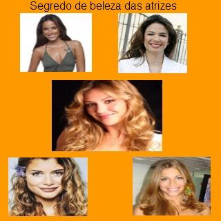 segredo de beleza das atrizes