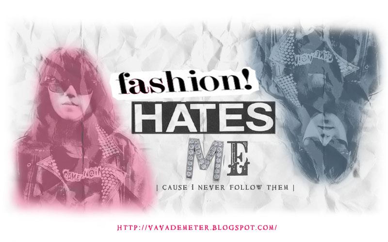 Fashion Hates Me