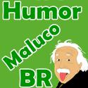 Humor Maluco  BR