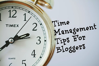 Some Useful Time Management Tips for Bloggers
