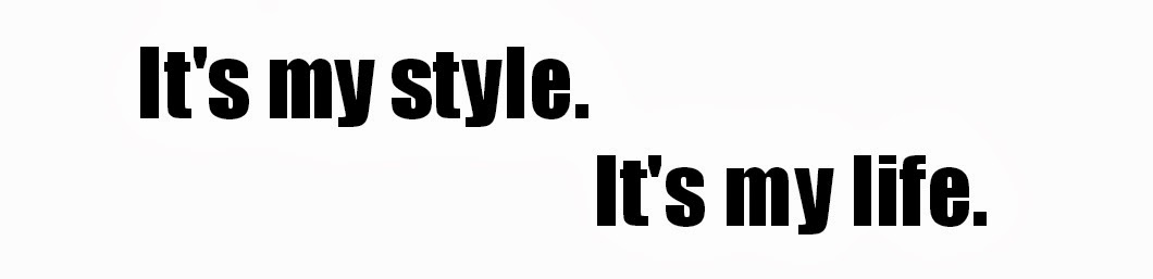 It's my style. It's my life. by Denise Bobe